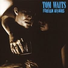 Tom Waits: Foreign Affairs