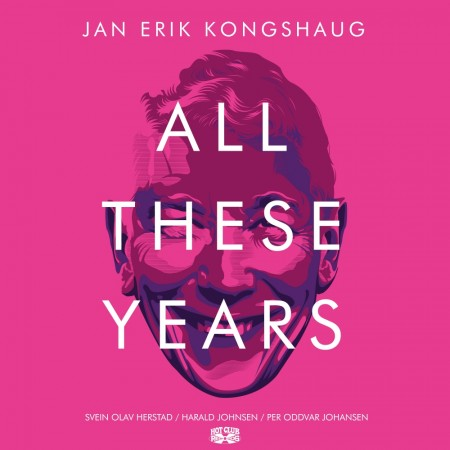 Jan Erik Kongshaug: All These Years