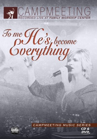 Campmeeting: To Me He`s Become Everything