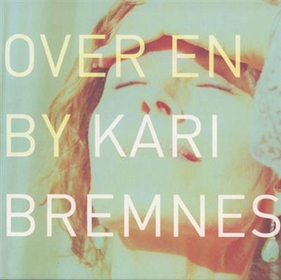 Kari Bremnes: Over En By
