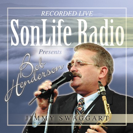 Jimmy Swaggart: SonLife Radio Presents Bob Henderson