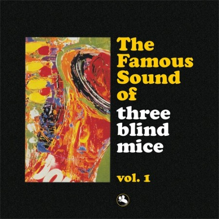 The Famous Sound Of Three Blind Mice Vol. I