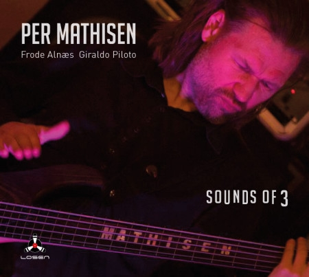Per Mathisen - Frode Alnæs - Giraldo Pioto: Sounds Of 3