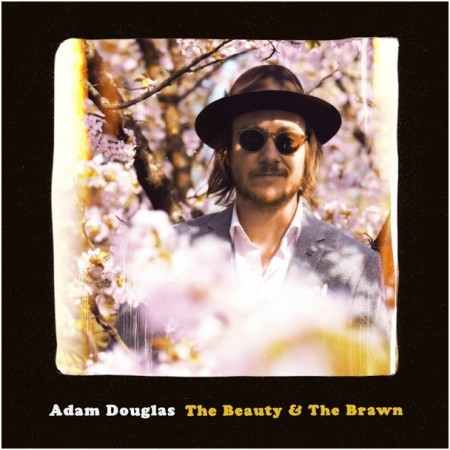 Adam Douglas: The Beauty & The Brawn