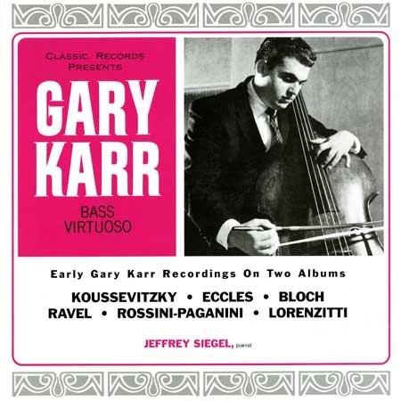 Gary Karr: Bass Virtuoso - Gary Karr Plays Double Bass