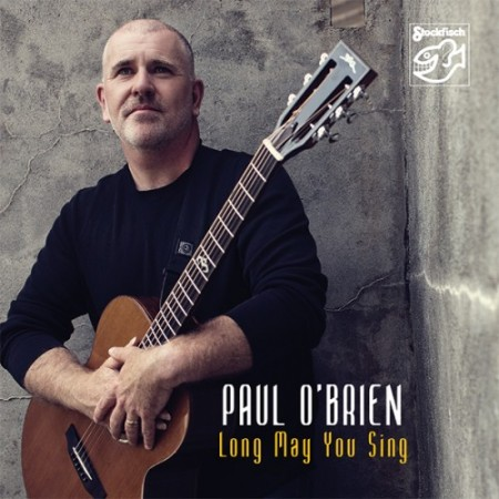 Paul O´Brien: Long May You Sing