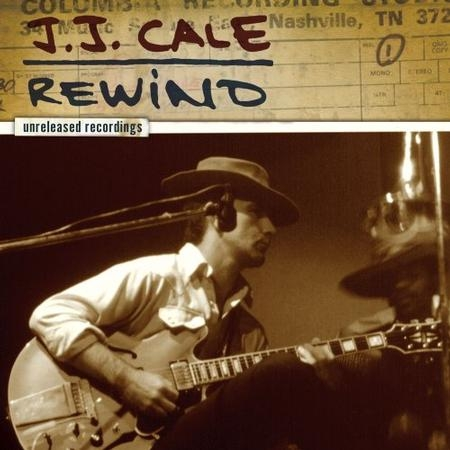 J.J.Cale: Rewind - The Unreleased Recordings