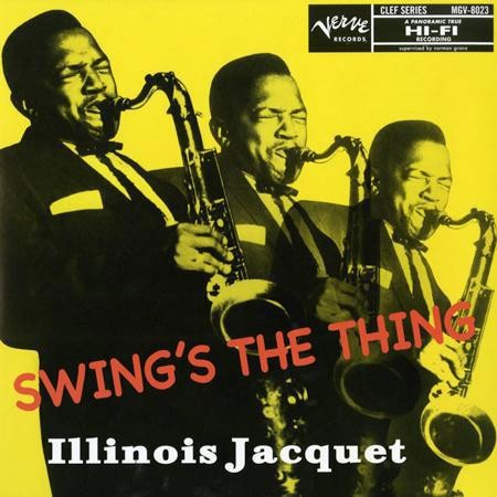 Illinois Jacquet: Swing´s The Thing
