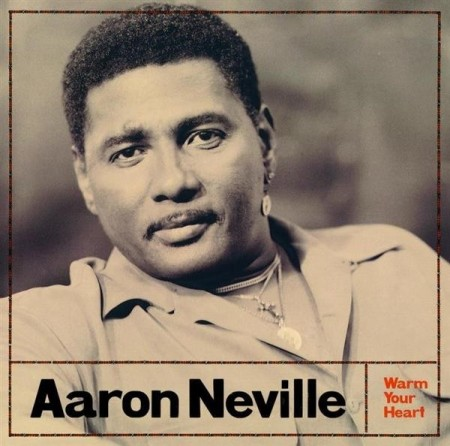 Aaron Neville: Warm Your Heart