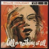 Billie Holiday: All Or Nothing At All