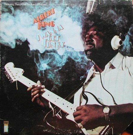 Albert King: I Wanna Get Funky