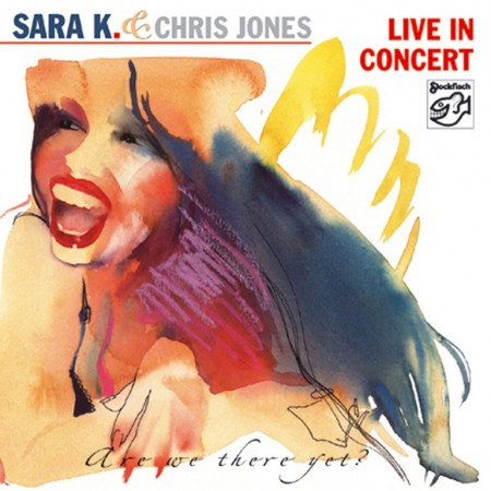 Sara K. & Chris Jones: Are We There Yet?  Live In Concert