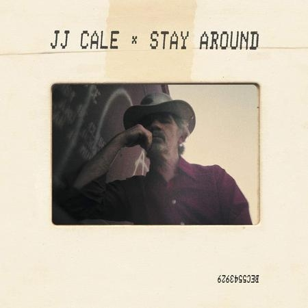 J.J.Cale: Stay Around