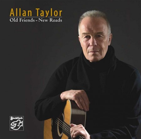 Allan Taylor: Old Friends - New Roads