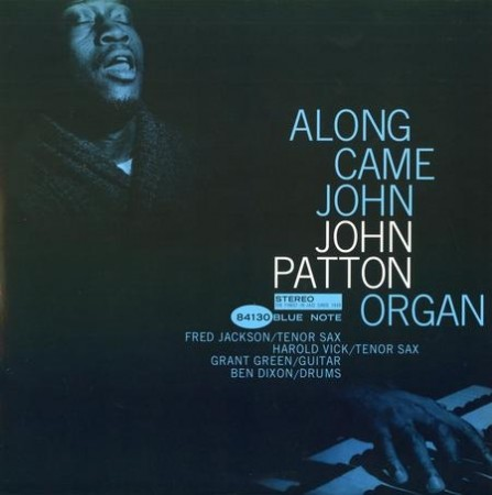 John Patton: Along Came John