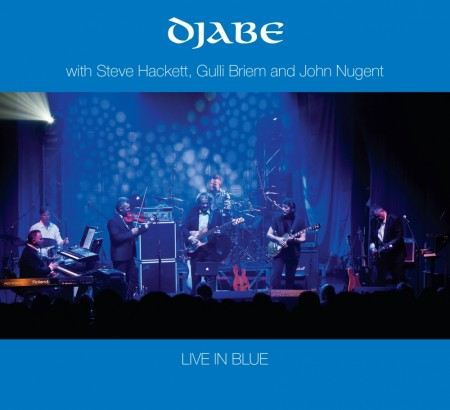 Djabe: Live In Blue -  With Steve Hackett, Gulli Briem and John Nugent
