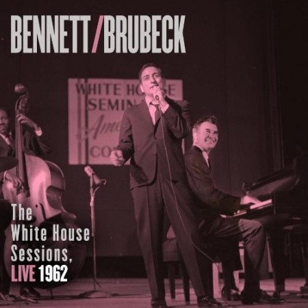 Bennett / Brubeck: The White House Sessions, LIVE 1962