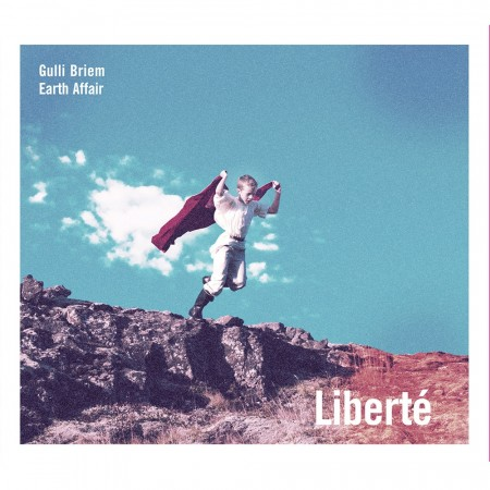 Gulli Briem: Earth Affair Liberté