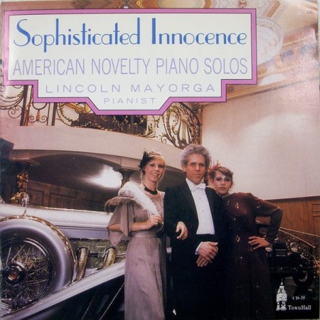 Lincoln Mayorga: Sophisticated Innocence - American Novelty Piano Solos