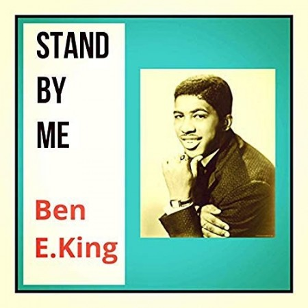 Ben E. King: Stand By Me - The Collection
