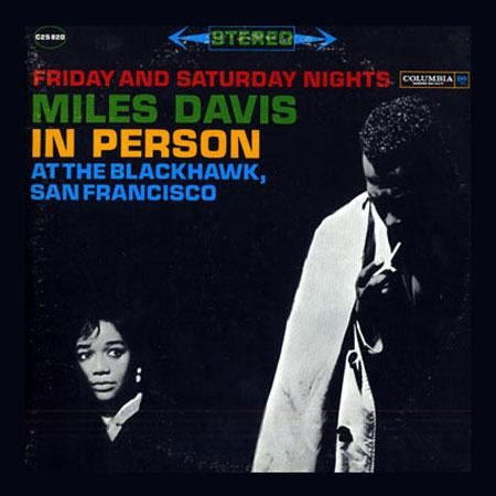 Miles Davis In Person: Friday and Saturday Nights At The Blackhawk