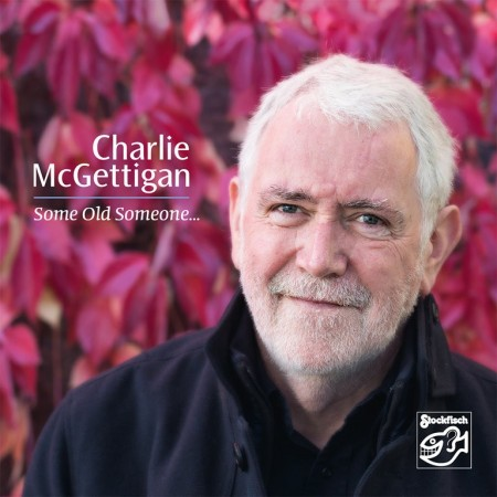 Charlie McGettigan: Som Old Someone