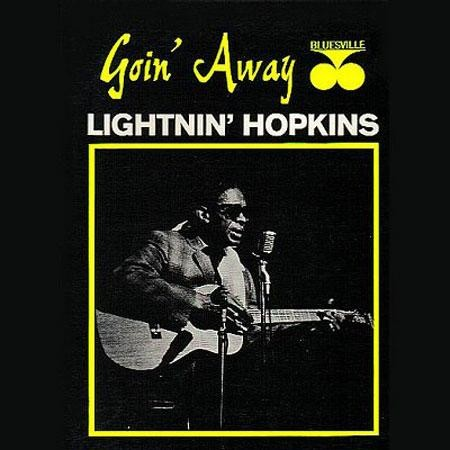 Lightnin` Hopkins: Goin` Away
