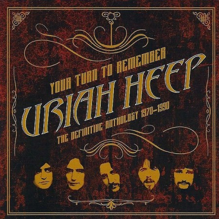 Uriah Heep: Your Turn To Remember - The Definitive Anthology 1970-1990