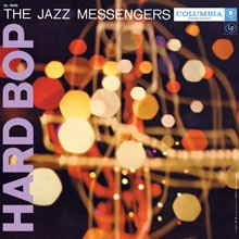 Art Blakey and The Jazz Messengers: Hard Bop