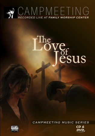 Campmeeting: The Love Of Jesus