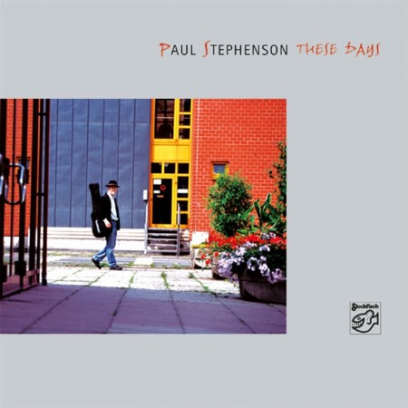 Paul Stephenson: These Days