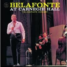Harry Belafonte: Belafonte At Carnegie Hall - The  Complete Concert